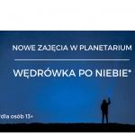 Nowe zajęcia w planetarium!