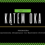 """Premiera najnowszej ekspozycji """"Kątem oka"""" i 3. urodziny LW"""