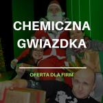 Chemiczna Gwiazdka w Laboratorium Wyobraźni- OFERTA DLA FIRM
