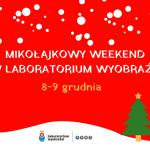 Mikołajkowy weekend w Laboratorium Wyobraźni