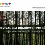 Survival dla domowych pryków, czyli zajęcia terenowe dla dorosłych
